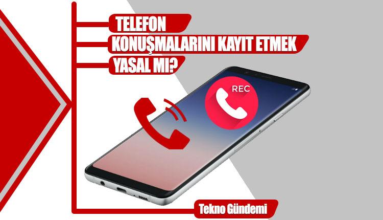 telefon görüşmesini izinsiz kaydetmenin cezası