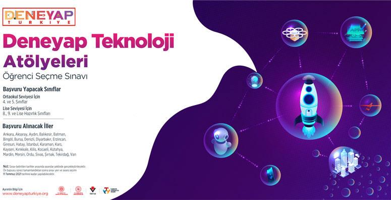 Ankara Deneyap Teknoloji Atölyeleri e sınav başvuru tarihi