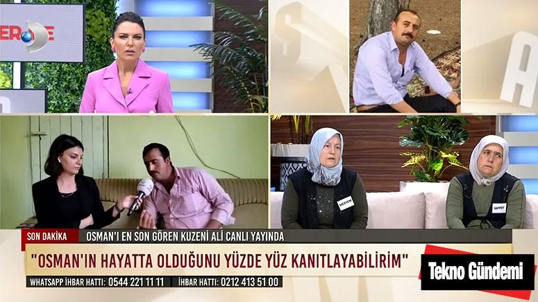 Ali Çelik Osman Gönk yaşıyor hayatta dedi